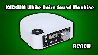 KEDSUM White Noise Sound Machine Review