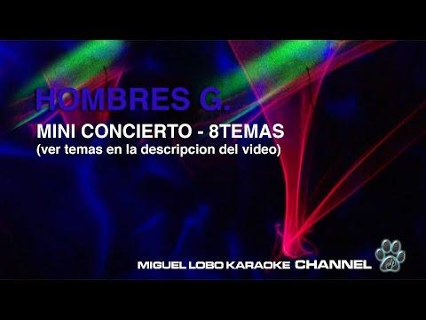 HOMBRES G - MINI-CONCIERTO - 8 TEMAS Karaoke Channel Miguel Lobo