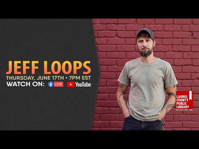 Jeff Loops: Full Show