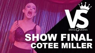 VERSUS Dragqueens T02 - Show Final de  Cotee Miller [Calidad 4K]