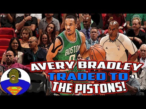 AVERY BRADLEY TRADED TO THE PISTONS - BOSTON CELTICS TRADE AVERY BRADLEY TO THE DETROIT PISTONS