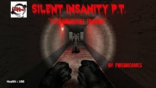 Silent Insanity P.T.  ''Psychological Trauma'' Let's Play