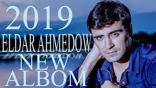 ⭐ ELDAR AHMEDOW ⭐ 2019 NEW ALBUM / ПРЕМЬЕРА 2019 / ⭐ mp3