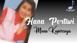 Hana Pertiwi - Mana Kupercaya