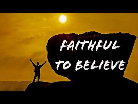October 29th, 2017: Faithful to Believe (Sermon ONLY)