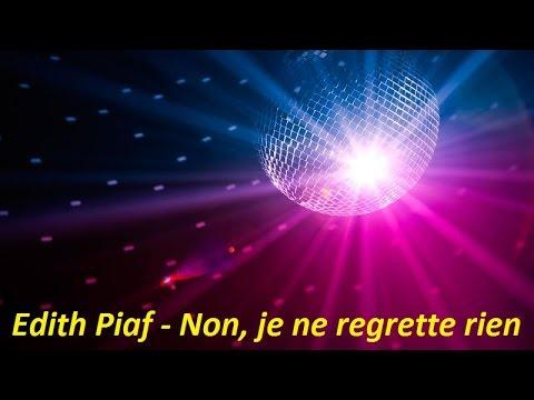 Edith Piaf - Non, je ne regrette rien (Lyrics) - YouTube  Edith