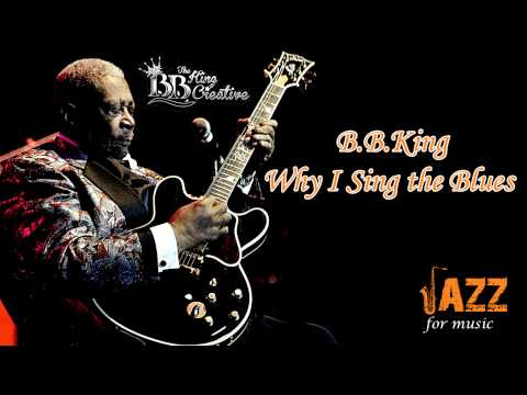 B.B.King -  Why I Sing the Blues