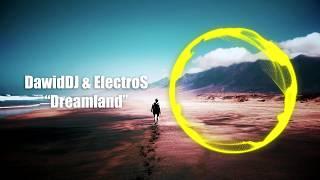 DawidDJ & ElectroS - Dreamland