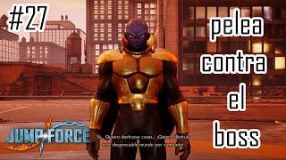 La Verdadera Pelea Contra El Boss  | Jump Force #27