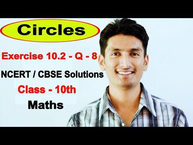 Exercise 10.2 - Question 8 - Circles - NCERT/CBSE Solutions for class 10th maths || Truemaths