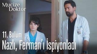 Nazlı, Fermanı ispiyonladı - Mucize Doktor 11. Bölüm