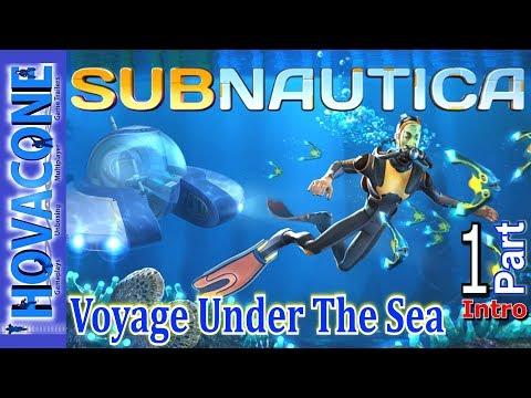 Voyage Under The Sea   Subnautica   Part 1 Intro   Gameplay Walkthrough