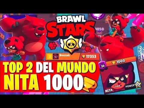 TOP 2 DEL MUNDO DE BRAWL STARS!! NITA 1000 COPAS!!! - MaR-CeU