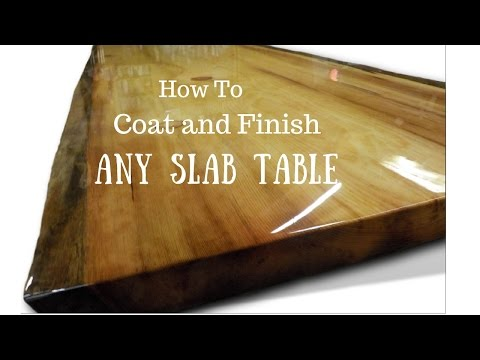 Live edge slab table, How to finish and coat