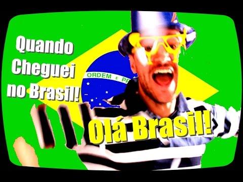 Quando cheguei no Brasil