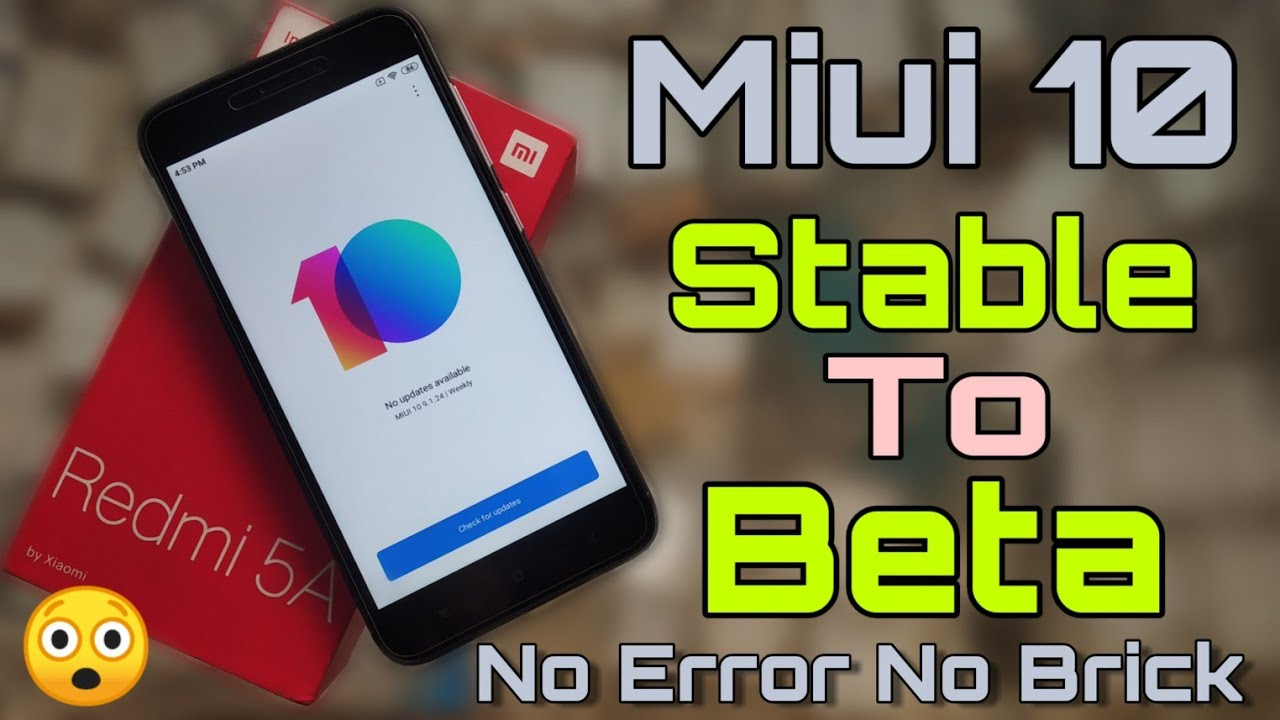 Redmi 5A Miui 10 Stable To Beta - How to install Beta rom on