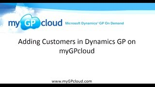 Adding New Customers in Dynamics GP on myGPcloud