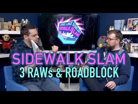 Sidewalk Slam 04 - RAWs & Roadblock