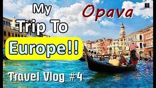 [HINDI] MY TRIP TO  EUROPE | Vlog #4 | CIty of Opava | Czech Republic