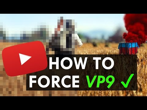 How to Force VP9 on YouTube in 2018 - YouTube