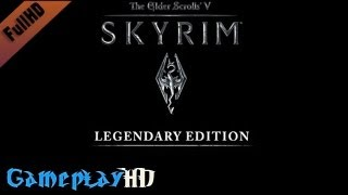 The Elder Scrolls V: Skyrim Legendary Edition Gameplay (PC HD)