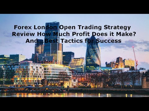 London opening strategy forex