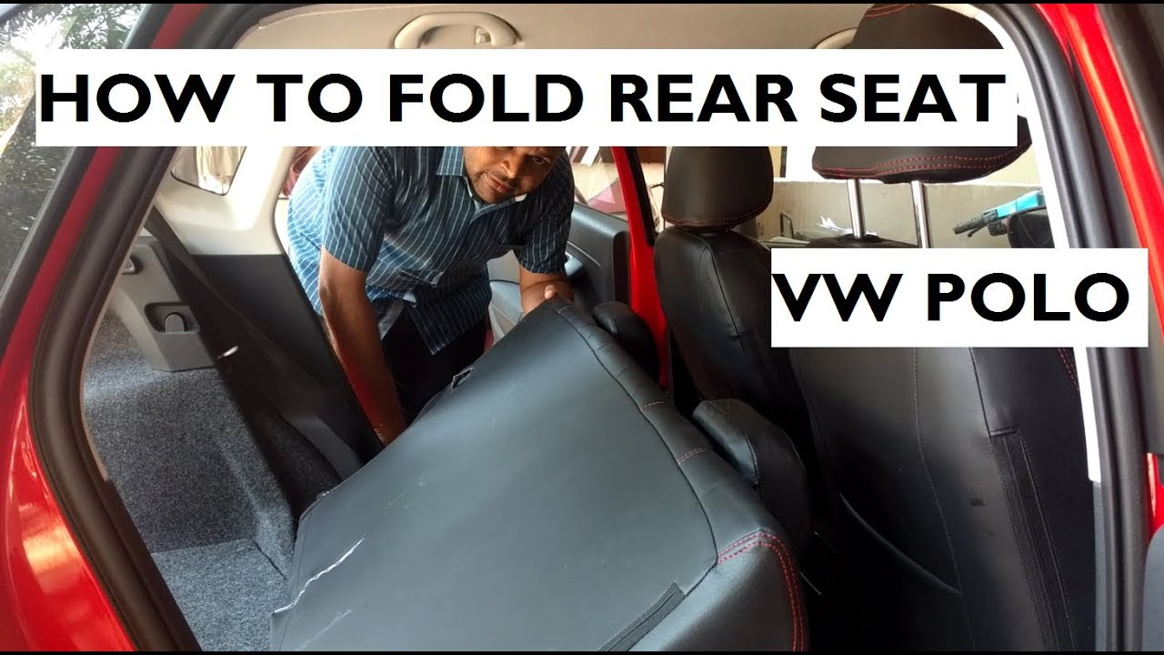 5a1b039241 How to Fold Rear Seats in Volkswagen Polo (Similar to 60:40 Fold ...