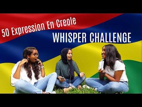Whisper Challenge- 50 Expression en Creole Mauricien- Partie 1