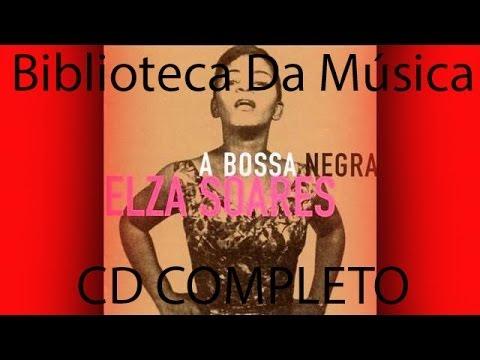 Elza Soares   A Bossa Negra   1961   Completo Full Album   Biblioteca Da Musica