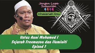 Download lagu Ustaz Auni I Sejarah Freemason dan Iluminiti Episod 1 MP3