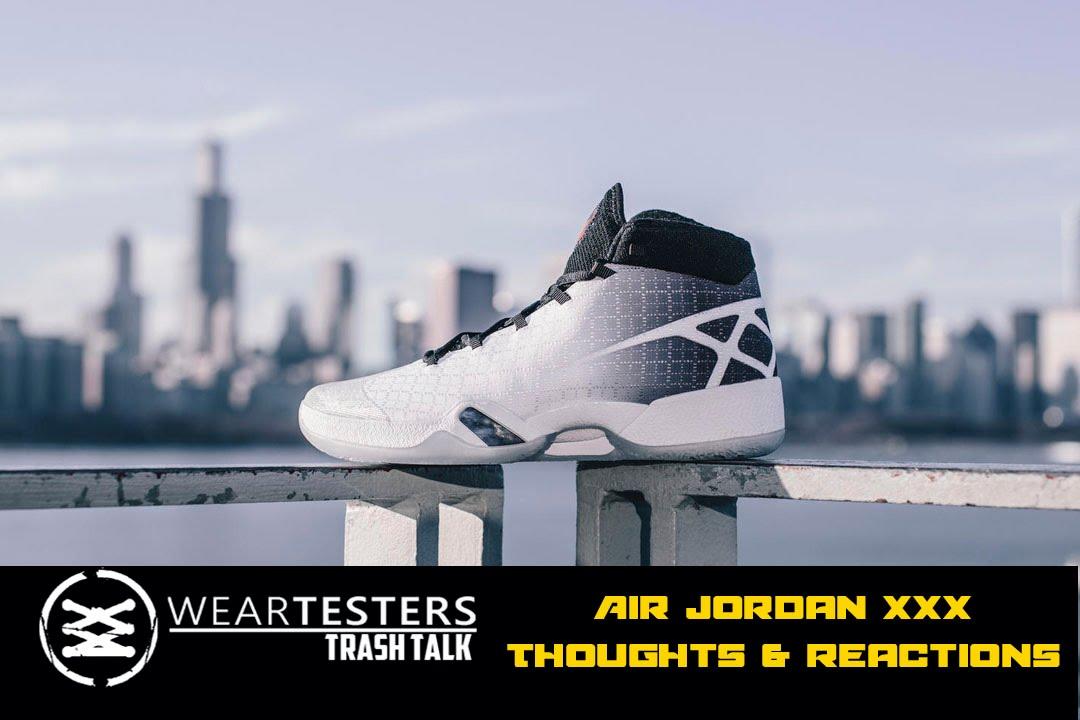 7409fc0a3661ef WearTesters Trash Talk  Air Jordan XXX (30) - YouTube