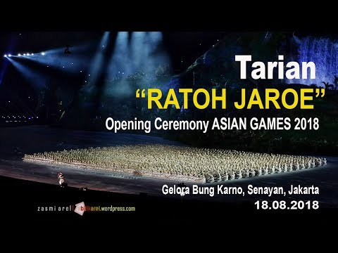 Kereen! Tari Ratoh Jaroe INDONESIA - OPENING CEREMONY ASIAN GAMES 2018