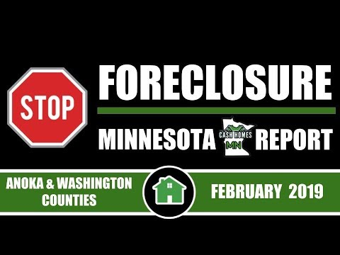Stop Foreclosure MN Report | ANOKA COUNTY & WASHINGTON COUNTY | FEBRUARY 2019