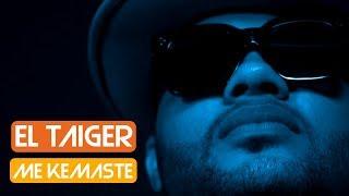 EL TAIGER, DJ UNIC - ME KEMASTE