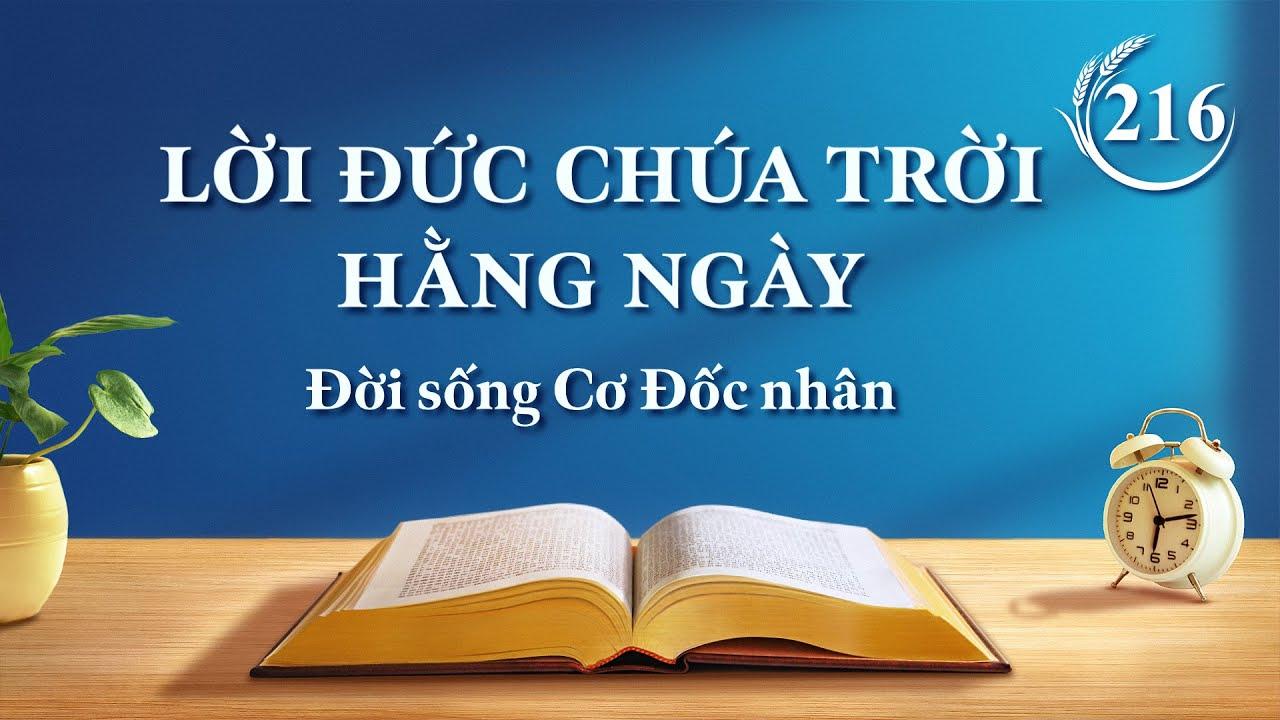 """Lời Đức Chúa Trời hằng ngày   Trích đoạn 216   """"Con người chỉ có thể được cứu rỗi giữa sự quản lý của Đức Chúa Trời"""""""