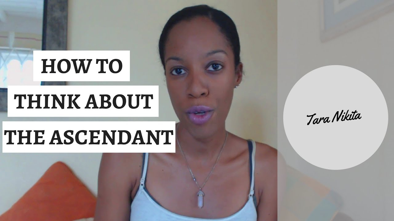 Understanding & Approaching The Ascendant In Astrology
