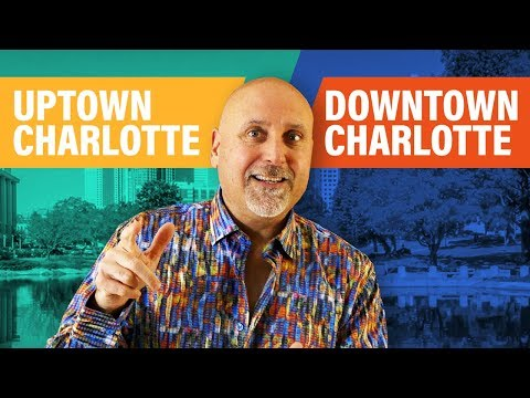 Uptown Charlotte  (All The Things You Need To Know ! )