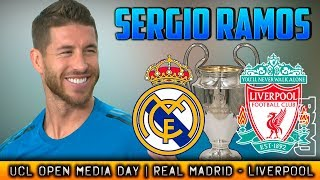 Sergio ramos open media day real madrid final champions kiev 2018 (22/05/2018)