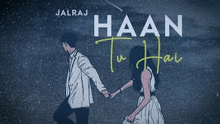 Haan Tu Hai (Reprise) | JalRaj | KK | Jannat | Emraan Hashmi | Latest Hindi Cover 2020