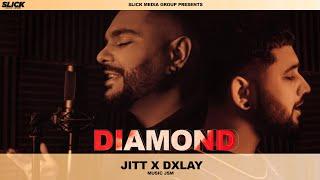 DIAMOND - JITT   DXLAY   JSM   LATEST PUNJABI SONG 2021
