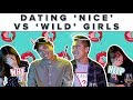 Dating 'Nice' VS 'Wild' Girls | ZULA ChickChats: EP 61