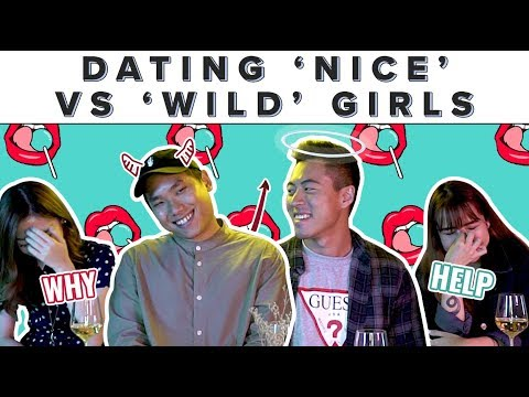Dating 'Nice' VS 'Wild' Girls | ZULA ChickChats: EP 61