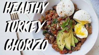 HEALTHY MEXICAN TURKEY CHORIZO BOWL RECIPE *FINALLY!*