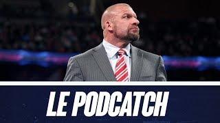 LE PODCATCH #68 - Triple H, meilleur patron ou meilleur catcheur ?