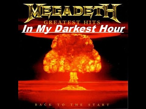 Megadeth - Greatest Hits Back To The Start - In My Darkest Hour