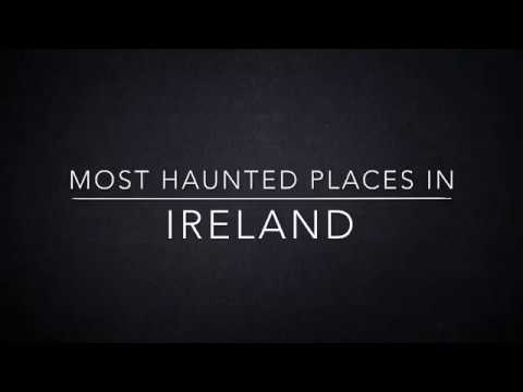 Most Haunted Places In Ireland