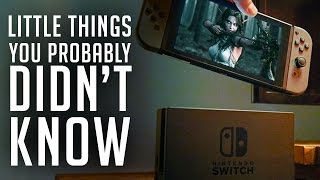 Nintendo Switch: Little Things You Probably Didn't Know