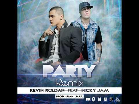Party (Official Remix) - Kevin Roldan Ft. Nicky Jam HD [Letra] [Reggaeton 2013] [Lo más nuevo]