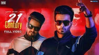 21 Century(Full Video) Mankirt Aulakh .ft Singga    Silly Tuber    New Punjabi Song 2019