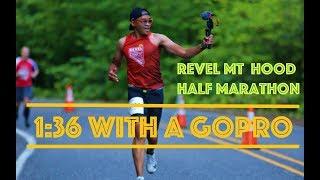 Revel Mt Hood Half Marathon 2019 - Running 1:36 - with a GOPRO!!!